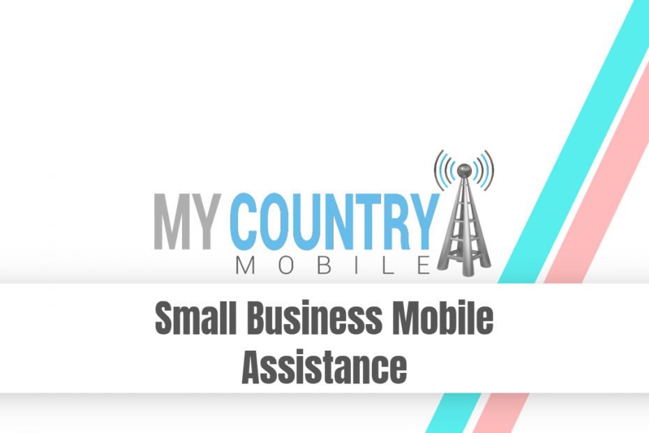 Small Business Mobile Assistance - My Country Mobile