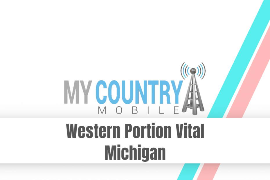 Western Portion Vital Michigan - My Country Mobile