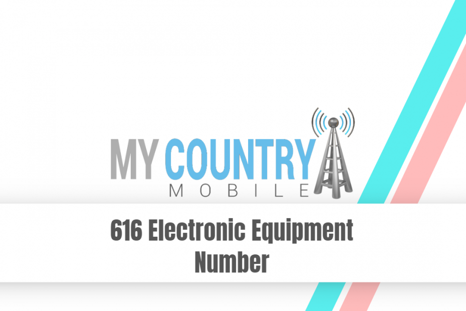 616 Electronic Equipment Number - My Country Mobile