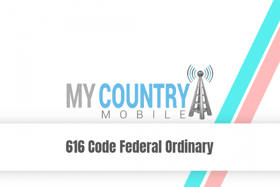 616 Code Federal Ordinary - My Country Mobile