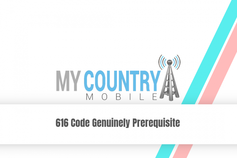 616 Code Genuinely Prerequisite - My Country Mobile