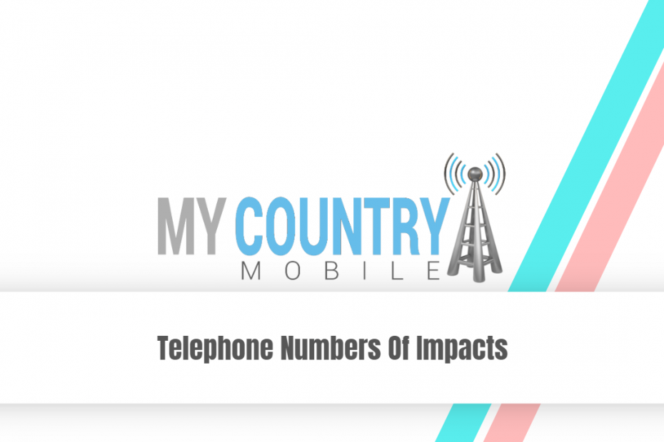 Telephone Numbers Of Impacts - My Country Mobile